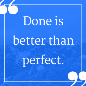 Done is better than perfect!.png